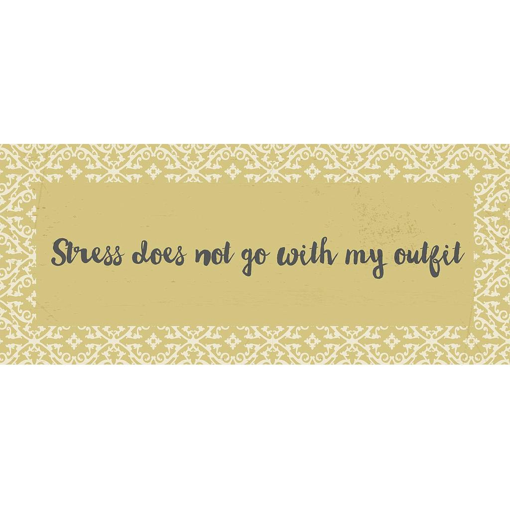 "Metallschild ""Stress does not go"""